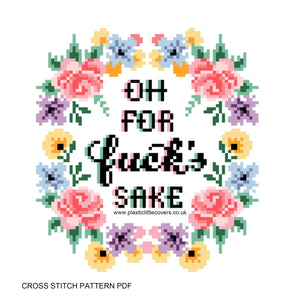Oh For Fuck's Sake - Cross Stitch Pattern PDF.