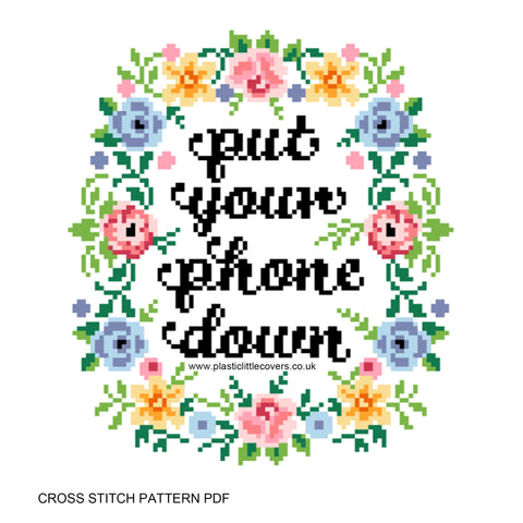 Put Your Phone Down - Cross Stitch Pattern PDF.
