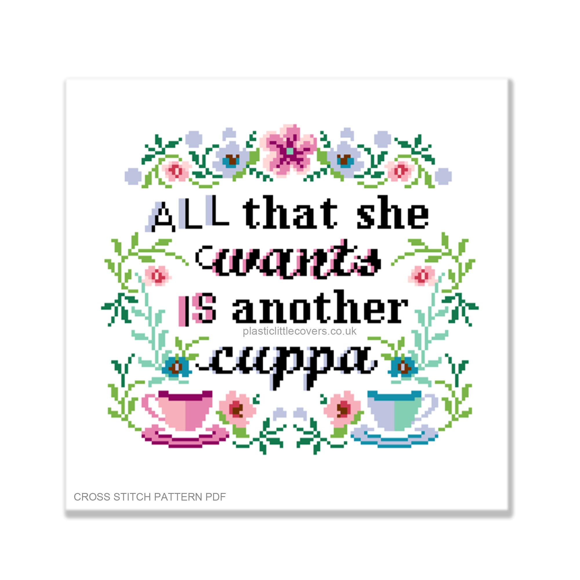 All That She Wants is Another Cuppa - Cross Stitch Pattern PDF.