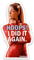 Hoops! I Did It Again Sticker