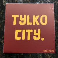 "Only City Sticker (3"" Square)"