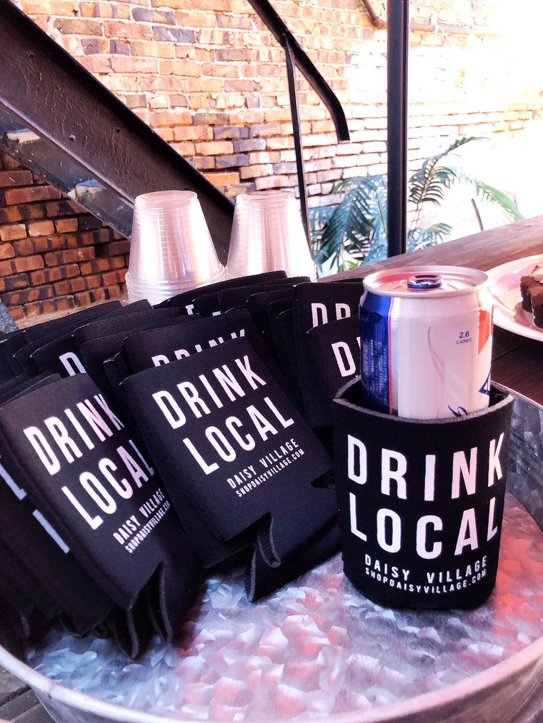 DRINK LOCAL CAN SLEEVE | Daisy Village