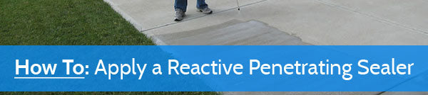 How To: Apply a Reactive Penetrating Sealer