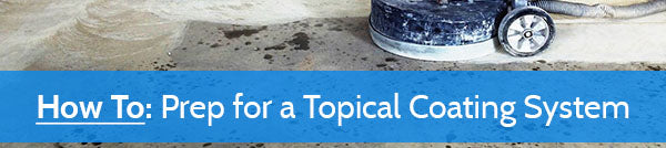 How To: Prep for a Topical Coating System