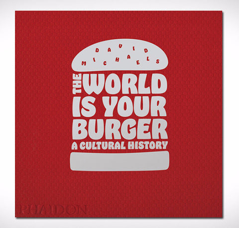 The World is Your Hamburger