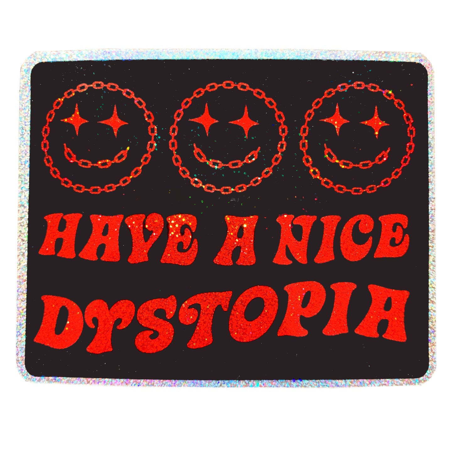 Have A Nice Dystopia Glitter Sticker