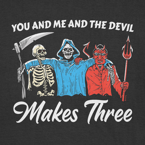 You, Me and The Devil Tee