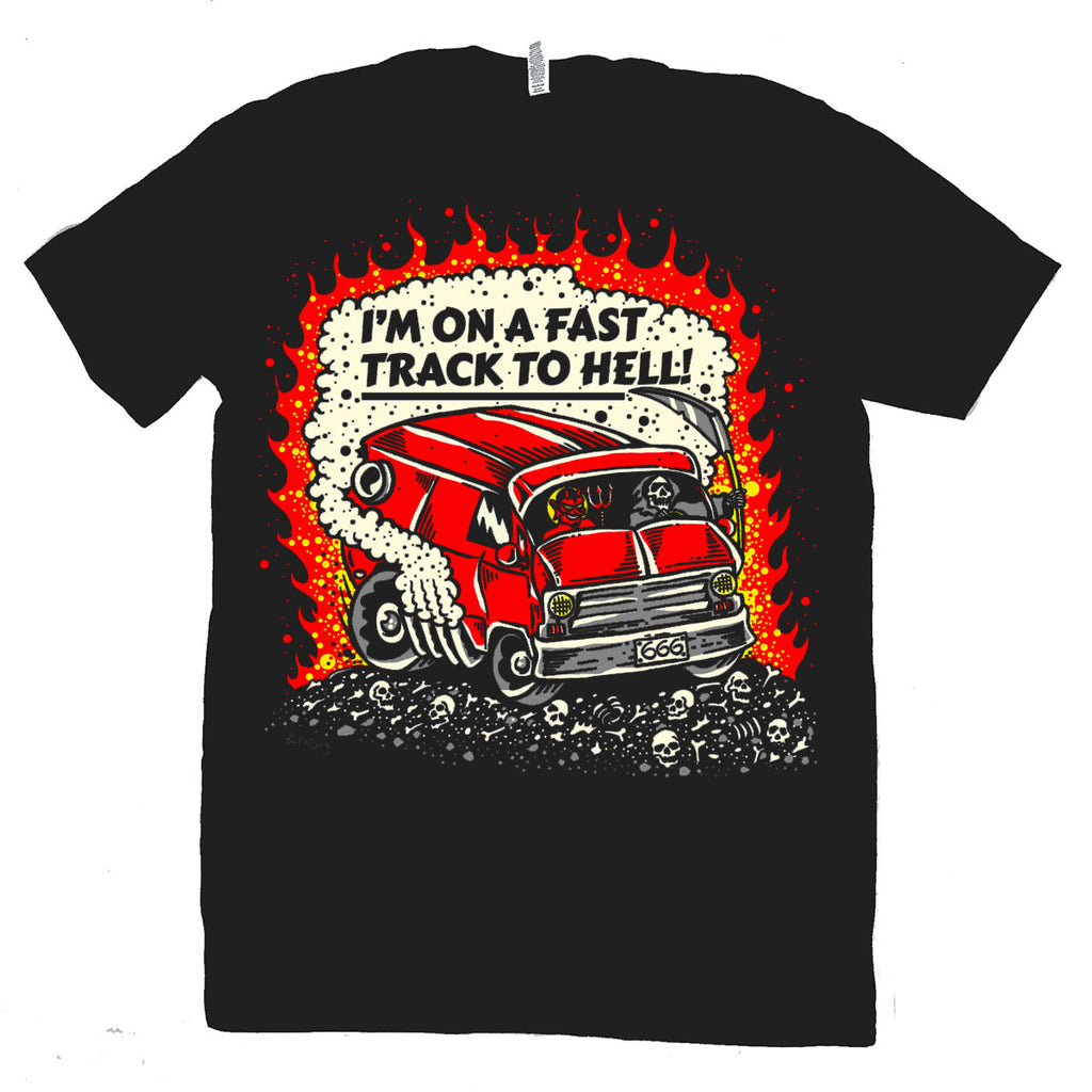 Fast Track To Hell T Shirt
