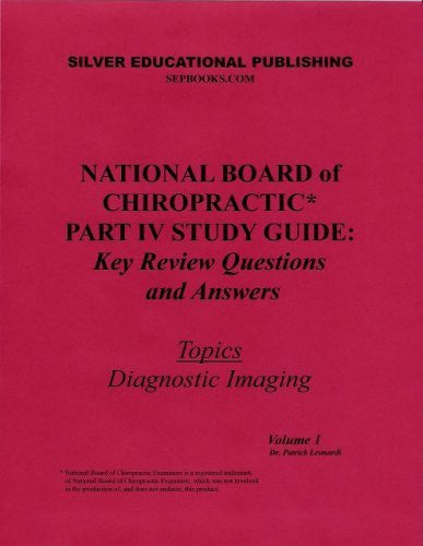 National Board of Chiropractic Part 4 Study Guide (Volume 1)