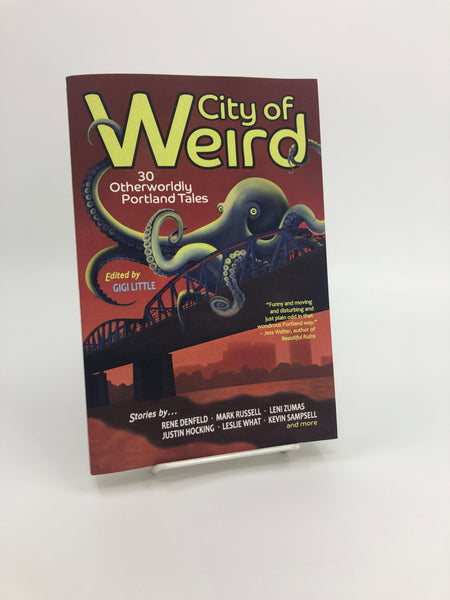 City of Weird-30 Otherworldly Portland Tales