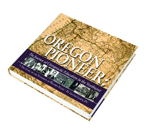 *Oregon Pioneer: The Journey of Chiropractic Education in the Northwest