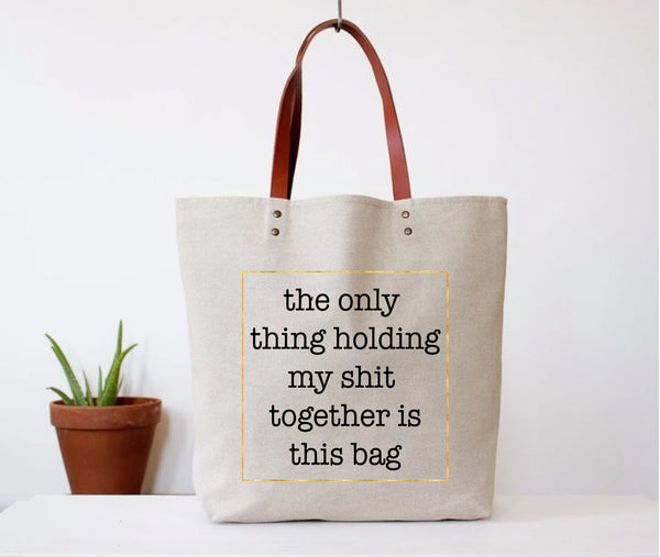"""Holding My Shit Together"" Tote Bag"