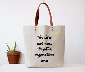"""Tired Mom"" Tote Bag"