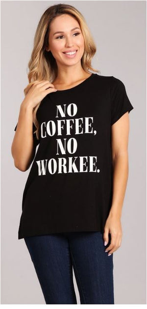 No Coffee No Workee Tee