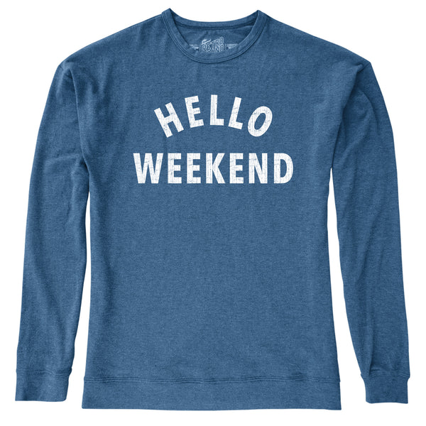 Hello Weekend Graphic Sweat Shirt