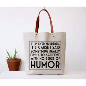 """No Sense of Humor"" Tote Bag"
