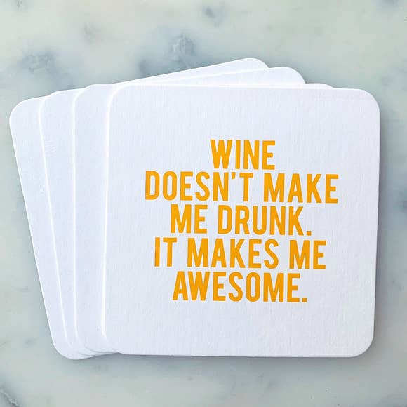 Wine Doesn't Make Me Drunk Coasters