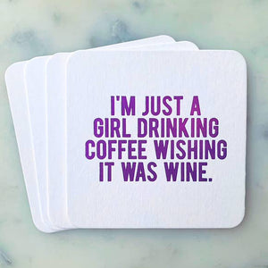 I'm Just a Girl Drinking Coasters
