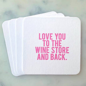 Love You to the Wine Coasters