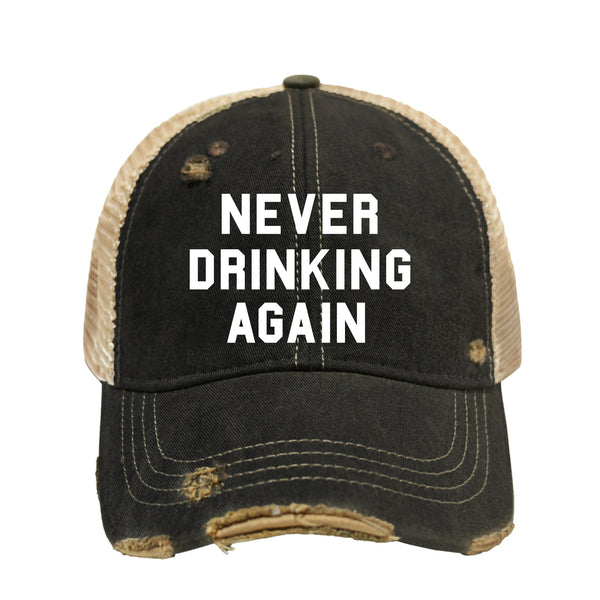 Never Drinking Again BB Hat
