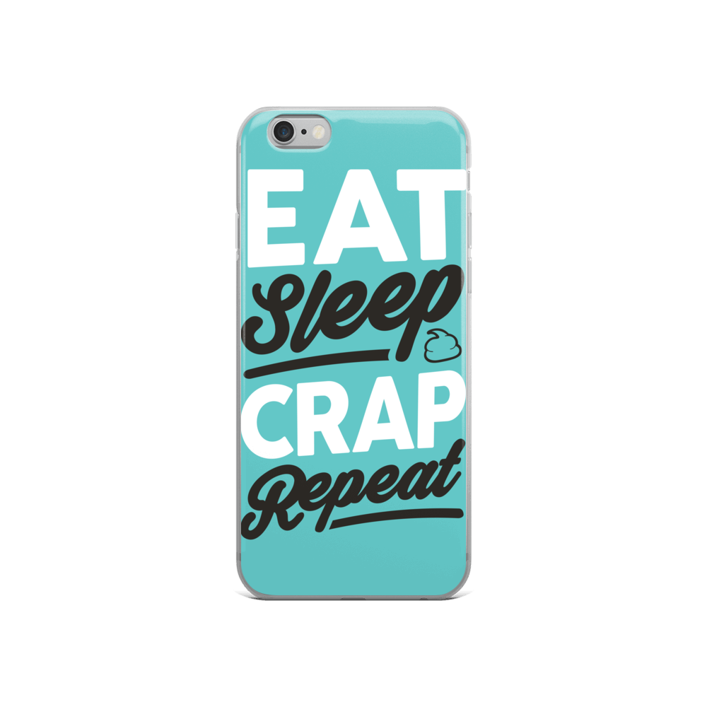 Eat Sleep Crap Repeat (Teal) iPhone Case