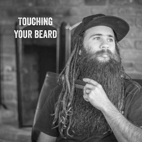 Touching Your Beard