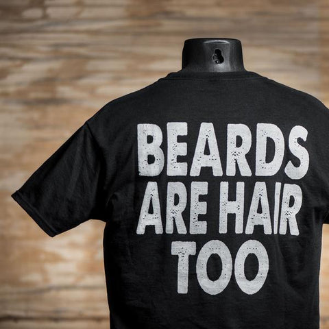Beards Are Hair Too T-Shirt Back