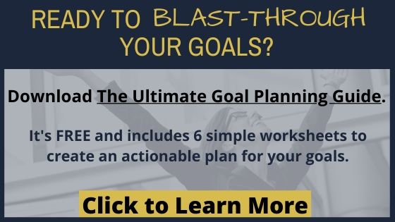 Click here to get The Ultimate Goal Planning Guide. It's free and includes 6 simple worksheets to create an actionable plan for your goals.