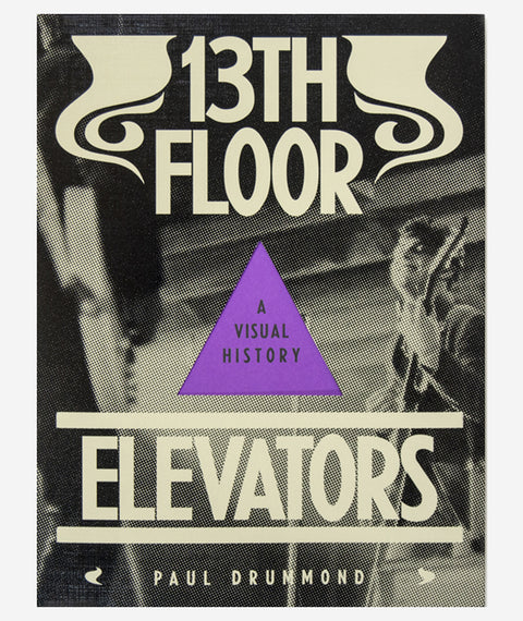 13th Floor Elevators by Paul Drummond