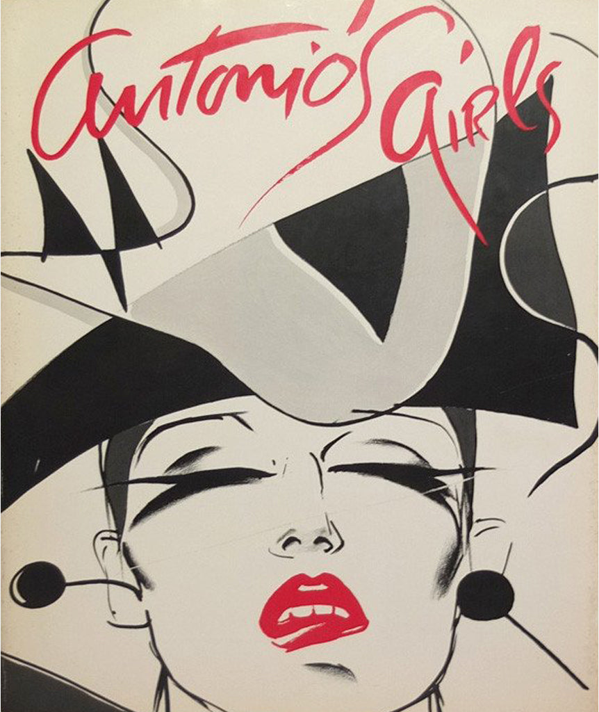 Antonio's Girls: Antonio Lopez}