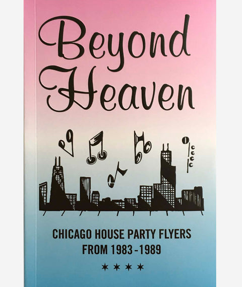 Beyond Heaven: Chicago House Party Flyers (OOP)