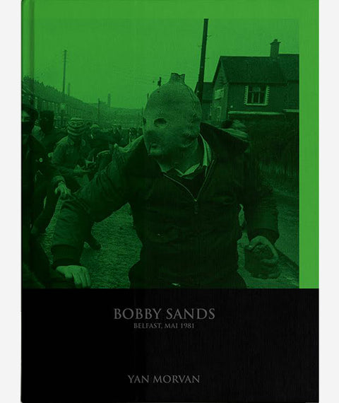 Bobby Sands: Belfast, May 1981 by Yan Morvan
