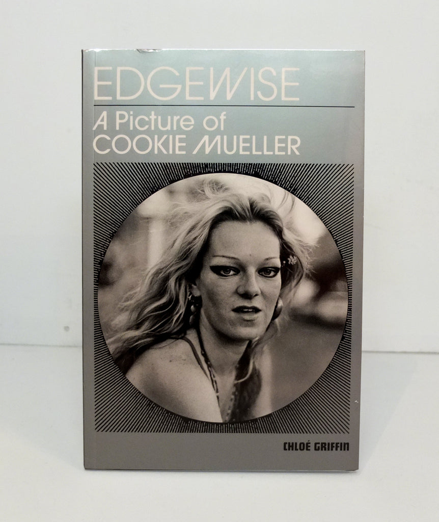 Edgewise: A Picture of Cookie Mueller by Chloé Griffin