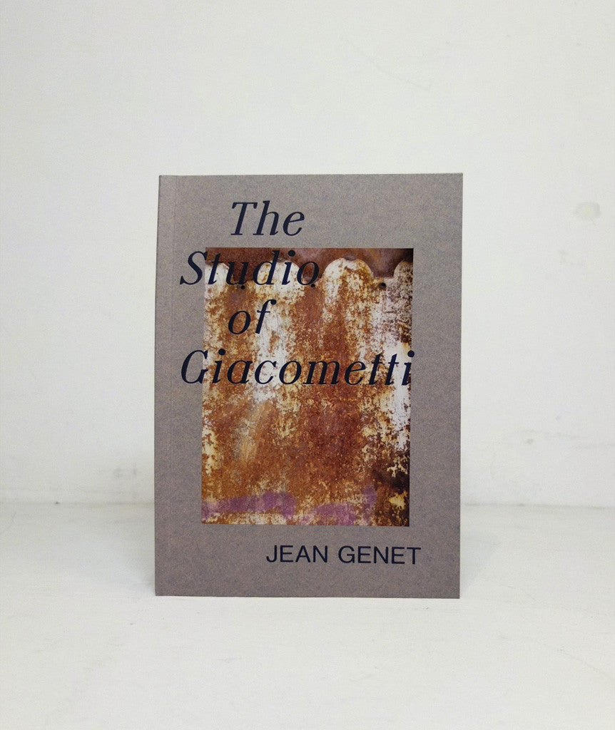 The Studio of Giacometti by Jean Genet