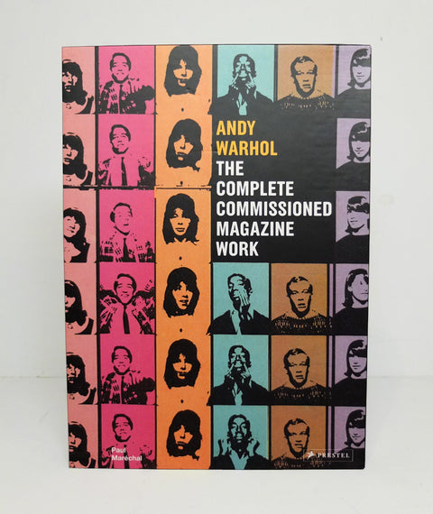 Andy Warhol: The Complete Commissioned Magazine Work by Paul Marechal