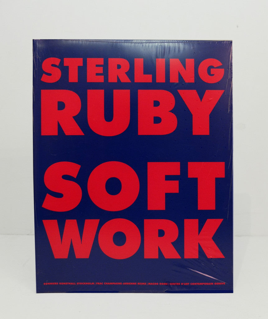 Soft Work by Sterling Ruby