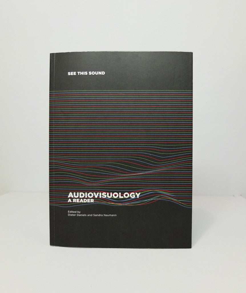 See this Sound. Audiovisuology: A Reader