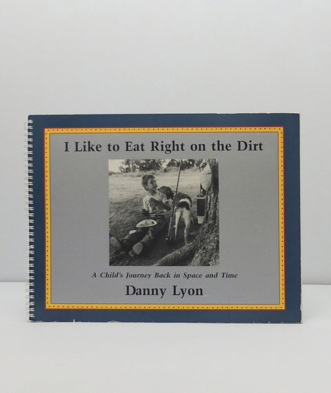 I Like to Eat Right on the Earth by Danny Lyon