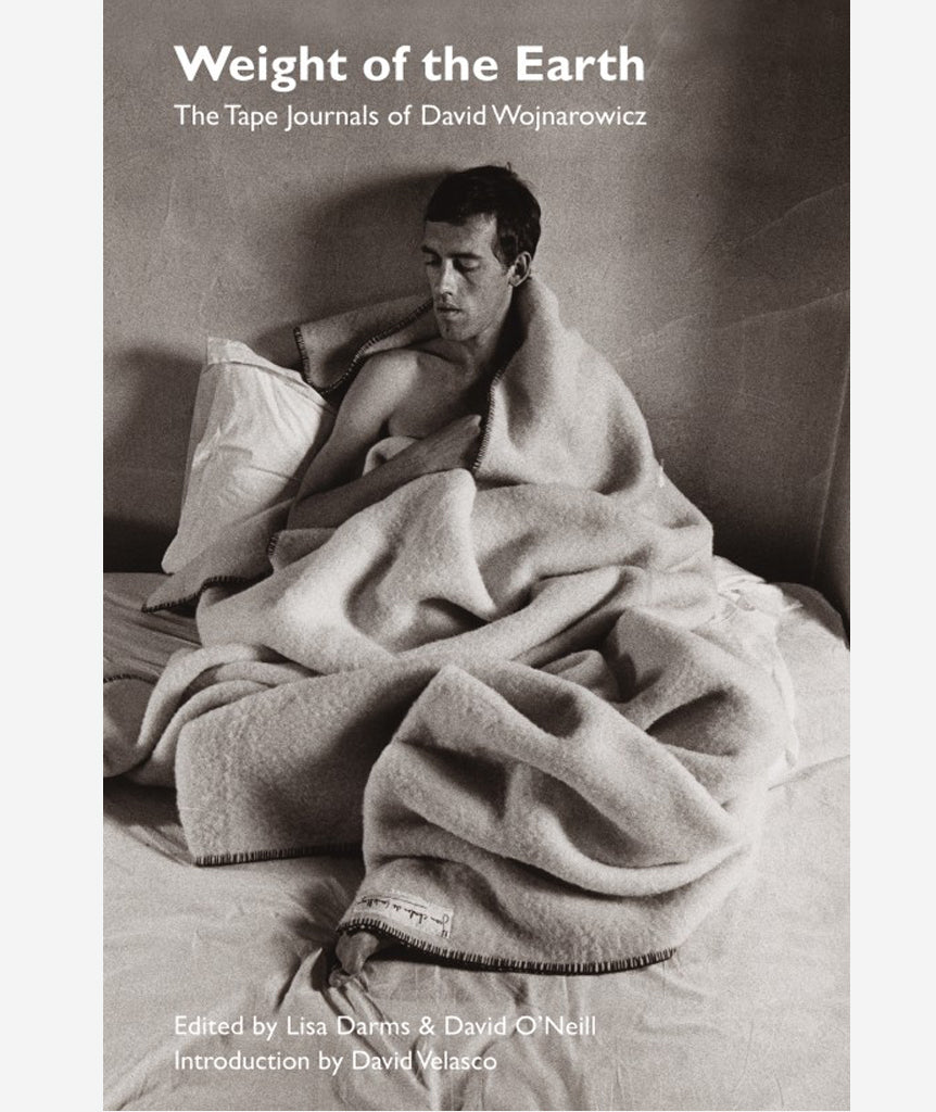 Weight of the Earth: The Tape Journals of David Wojnarowicz}