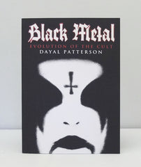 Black Metal : Evolution of the Cult by Dayal Patterson