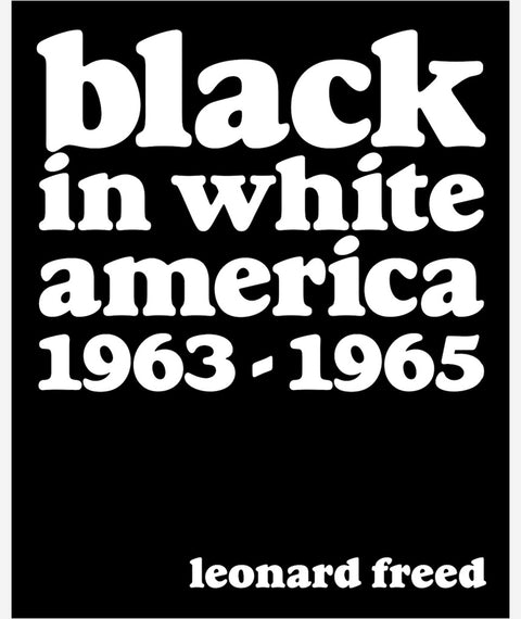 Black in White America by Leonard Freed