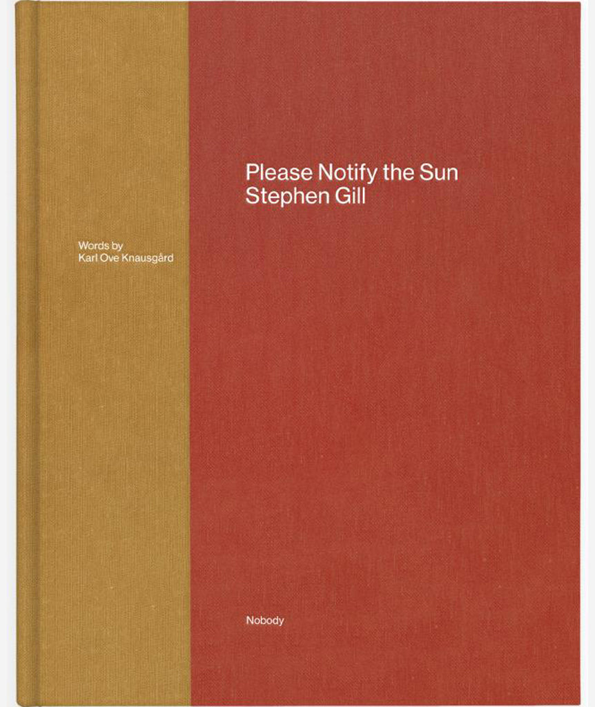Please Notify the Sun by Stephen Gill}