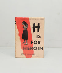 H is for Heroin by David Hulbard