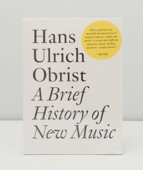 Hans Ulrich Obrist: A Brief History of New Music