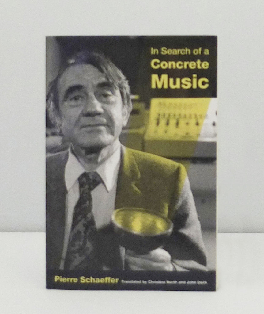 In Search of Concrete Music by Pierre Schaeffer