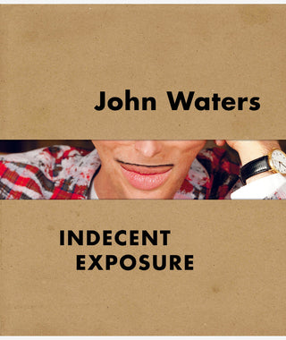 John Waters: Indecent Exposure}