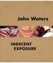 John Waters: Indecent Exposure (Signed)