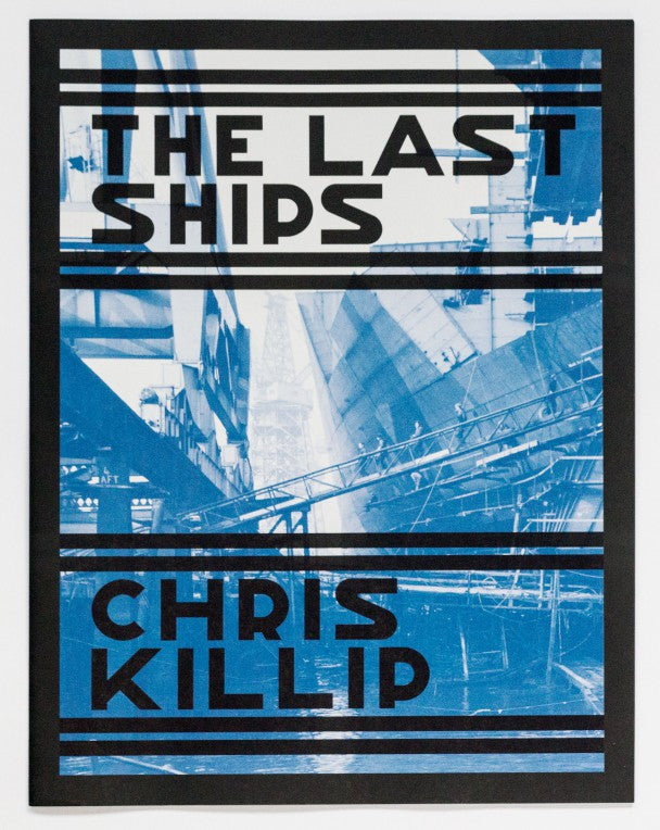 Chris Killip - SIGNED series of 4 publications - Skinningrove, The Station, Portraits, The Last Ships}