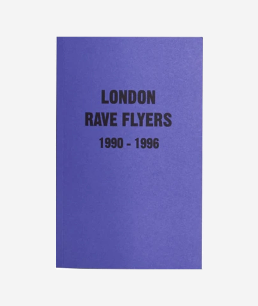London Rave Flyers 1990 - 1996}