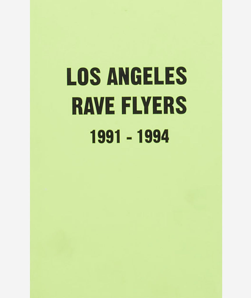 Los Angeles Rave Flyers 1991 - 1994}